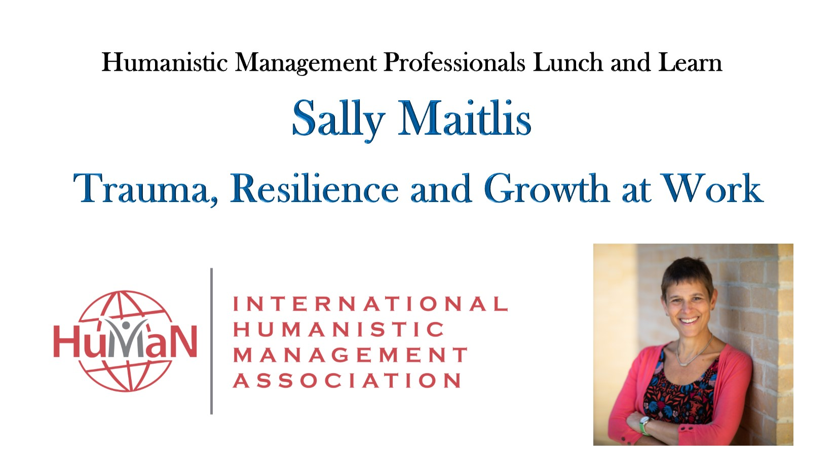 Trauma Resilience & Growth at Work with Sally Maitlis – Humanistic Management Professionals Lunch and Learn